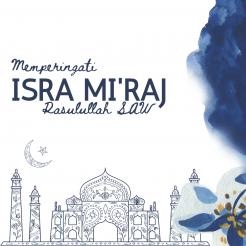 Isra Mi'raj : Jamuan Kemuliaan dan Penghibur Hati Bagi Rasulullah SAW